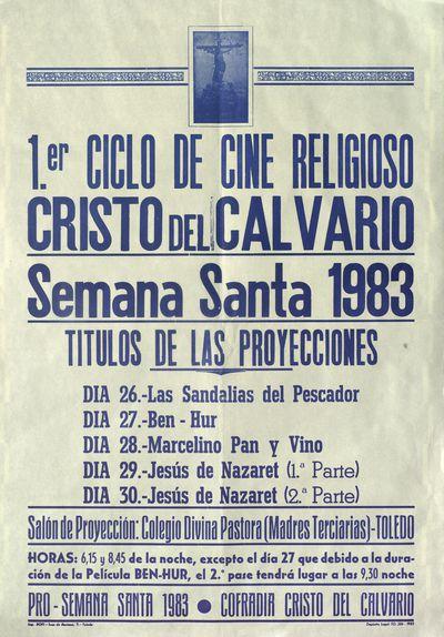 Primer ciclo de cine religioso Cristo del Calvario [ [Material gráfico]: Semana Santa 1983.