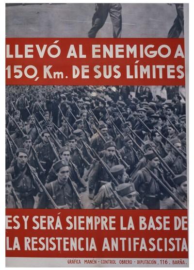 Llevó al enemigo a 150 km. de sus límites. Es y será siempre la base de la resistencia antifascista.
