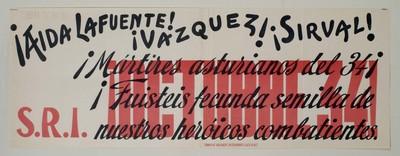 ¡Aida la fuente! ¡Vasquez! ¡Sirval! ¡Mártires asturianos del 34! ¡Fuisteis fecunda semilla de nuestros heróicos combatientes. ¡Octubre 34!