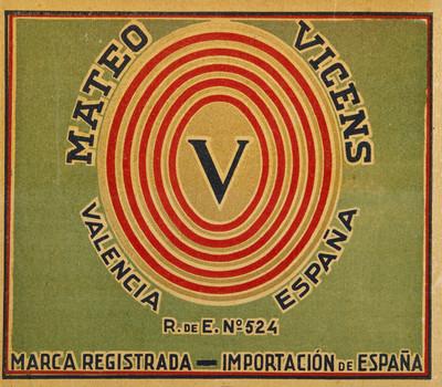 V Mateo Vicens [Material gráfico]: Valencia España : R. de E. Nº 524 : marca registrada - importación de España.