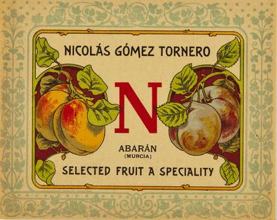 Nicolás Gómez Tornero [Material gráfico]: Abarán (Murcia) : selected fruit a speciality.
