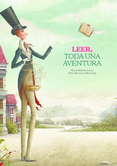 Leer, toda una aventura [Texto impreso]: [guía para hacer buenos lectores]