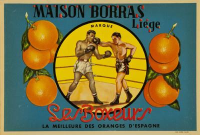 Les boxeurs [Material gráfico]: la meilleure des oranges d'Espagne : Maison Borrás : Liége.