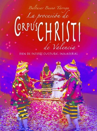 La procesión del Corpus Christi de Valencia [Texto impreso]