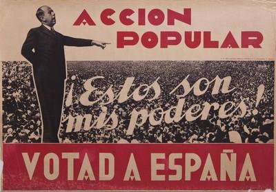 Acción Popular [Material gráfico]: ¡Estos son mis poderes! : Votad a España.