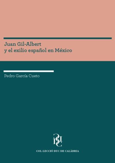 Juan Gil-Albert y el exilio español en México [Texto impreso]