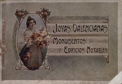 Joyas valencianas : [Texto impreso]monumentos y edificios notables.