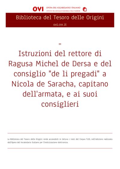 Istruzioni del rettore di Ragusa Michel de Dersa e del consiglio de li pregadi a Nicola de Saracha, capitano dell'armata, e ai suoi consiglieri