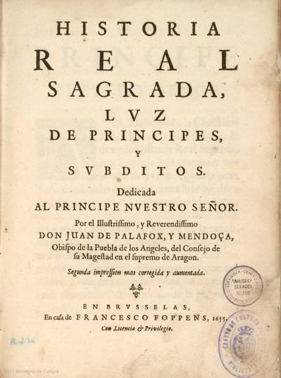 Historia real y sagrada, luz de Principes y subditos ...