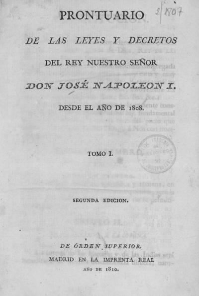 Prontuario de las leyes y decretos del Rey nuestro señor don José Napoleón I desde el año de 1808. Tomo I