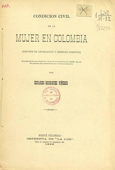 Condición civil de la mujer en Colombia : (estudio de legislación y derecho positivo)