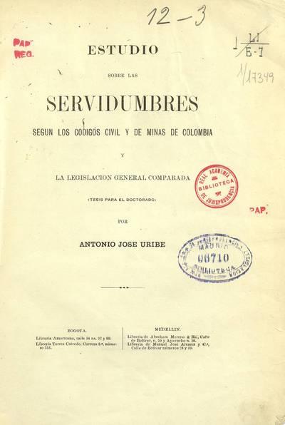 Estudio sobre las servidumbres según los códigos civil y de minas de Colombia y la legislación general comparada