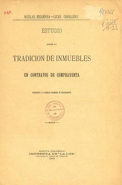 Estudio sobre la tradicion de inmuebles en contratos de compraventa presentado a la Sociedad colombiana de jurisprudencia