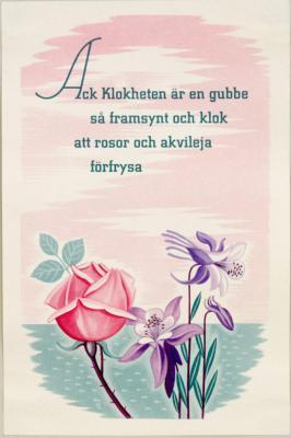 Ack klokheten är en gubbe så framsynt och klok att rosor och akvileja förfrysa