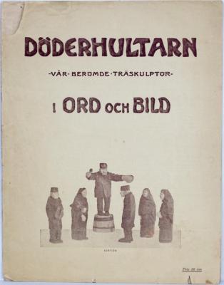 Döderhultarn -vår berömde träskupltör- i ord och bild. Pris 25 öre