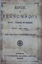 Manual do franc-maçon do rit. francez ou moderno por um Cav. Roz. Cruz