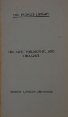 The thoughts of Marcus Aurelius... his life and an essay on his philosophy... together with Cicero's essay on friendship