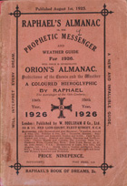 Raphael's prophetic almanach or the prophetic messenger and weather guide with whitch is incorporated Orion's almanac