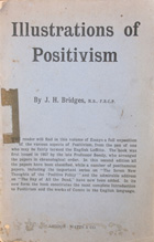 Illustrations of positivism : a selection of articles from the Positivism Review in science, philosophy, religion and politics