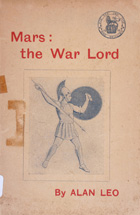Mars : the war lord : being the substance of public lectures delivered before the Astrlogical Society