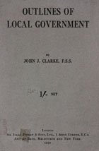 Outlines of local government including the education act, 1918 and a chapter on social service