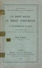 Le droit social, le droit individuel et la transformation de l'État : conférences faites à l'École des Hautes Études Sociales