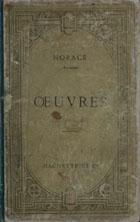 Oeuvres d'Horace : avec une étude biographique et litteraire de la metrique et la prosodie dans les odes
