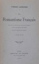 Le romantisme français : essai sur la révolution dans les sentiments et dans les idées au XIXème siécle