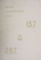 Secret Shakespearean seals : revelations of Rosicrucian Arcana : discoveries in the Shahespeare plays, sonnets and works printed circa 1586-1740