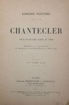 Chantecler : pièce en quatre actes, en vers : représentée pour la première fois au Théatre de la Porte Saint-Martin, le 7 Février 1910
