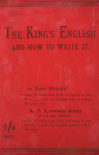 The king's English and how to write it : a comprehensive text-book of essay writing, précis writing, and paraphrasing, with hints for a practical and representative course of reading