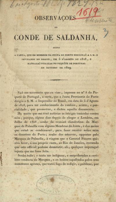 Observações do Conde de Saldanha sobre a carta, que os membros da Junta do Porto dirigiraô a S.M. o Imperador do Brazil, em 5 d'Agosto de 1828, e mandaraô publicar no Paquête de Portugal em Outubro de 1829