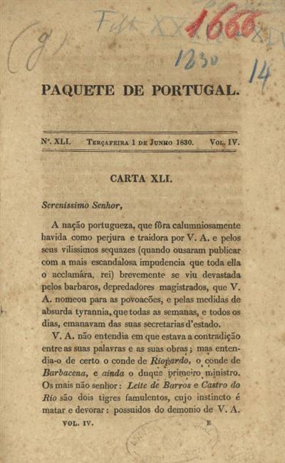 Carta XLI: Sereníssimo Senhor, a nação portugueza, que fôra calumniosamente havida como perjura e traidora por V. A. e pelos seus vilissimos sequazes (quando ousaram publicar com a mais escandalosa impudencia que toda ella o acclamára, rei)...
