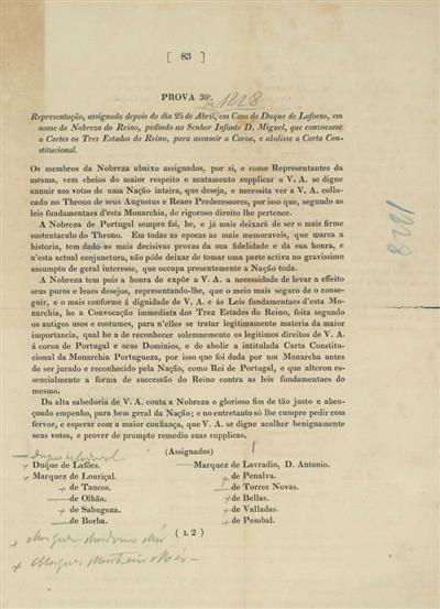 Prova 36ª: <Representação, assignada depois do dia 25 de Abril [de 1828] em Casa do Duque de Lafoens, em nome da Nobreza do Reino, pedindo ao Senhor Infante D. Miguel, que convocasse a Cortes os Tres Estados do Reino, para assumir a Coroa, e abolisse a Carta Constitucional]