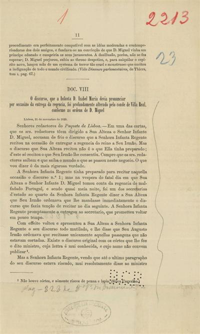 O discurso, que a infanta D. Izabel Maria devia pronunciar por occasião da entrega da regencia foi profundamenle alterado pelo conde de Villa Real, conforme as ordens de D. Miguel