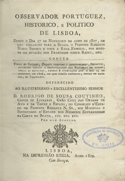 Observador portuguez, historico, e politico de Lisboa, desde o dia 27 de Novembro do anno de 1807...: contém todos os editais, ordens publicas e particulares, decretos...