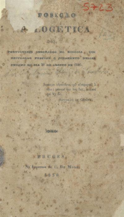 Exposição apologetica dos portuguezes emigrados na Belgica, que recuzarao prestar o juramento delles exigido no dia 26 de Agosto de 1830