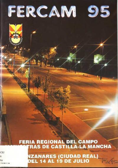 Feria Regional del Campo y Muestras de Castilla-La Mancha : Manzanares (Ciudad Real) del 14 al 19 de julio : FERCAM 95.