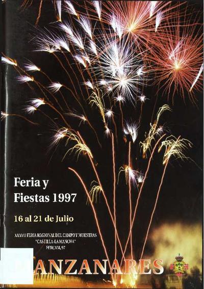 Feria y fiestas 1997 : 16 al 21 de julio : XXXVII Feria Regional del Campo y Muestras Castilla-La Mancha : FERCAM, 97.