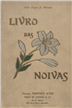 Livro das noivas [Texto impresso] / Júlia Lopes de Almeida; il. de E. Casanova... [et al.]