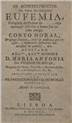 Os acontecimentos da vida da celebre Eufémia... / Francisco de Carvalho Morão Pinheiro