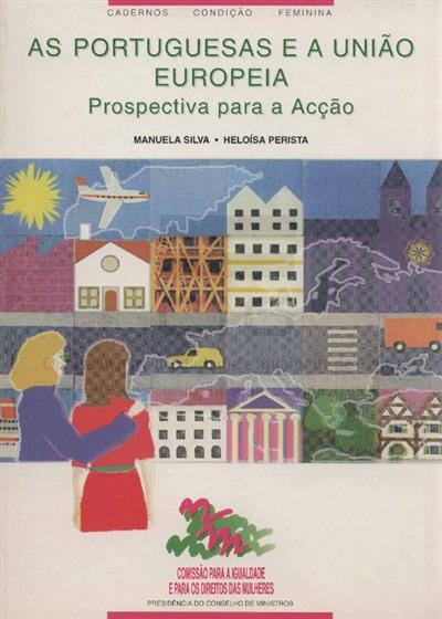 As portuguesas e a União Europeia [Texto impresso] : prospectiva para a acção / Manuela Silva, Heloísa Perista