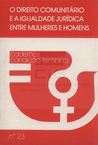 O Direito Comunitário e a igualdade jurídica entre mulheres e homens [Texto impresso] / Comissão da Condição Feminima