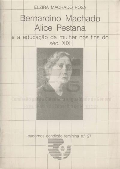 Bernardino Machado, Alice Pestana [Texto impresso] : e a educação da mulher nos fins do século XIX / Elzira Maria Terra Dantas Machado Rosa
