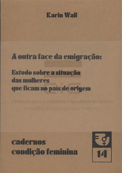 A outra face da emigração [Texto impresso] : estudo sobre a situação das mulheres que ficam no país de origem / Karin Wall