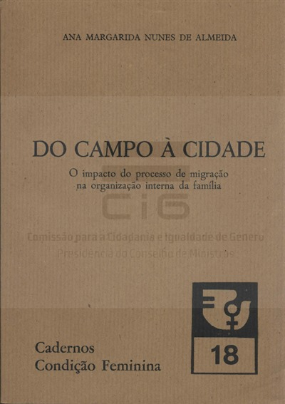 Do campo à cidade [Texto impresso] : o impacto do processo de migração na organização interna da família / Ana Margarida Nunes de Almeida