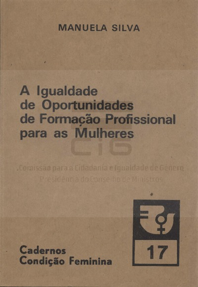 A igualdade de oportunidades de formação profissional para as mulheres [Texto impresso] / Manuela Silva