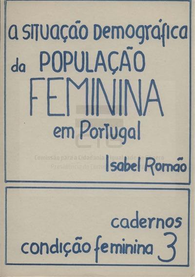 A situação demográfica da população feminina em Portugal [Texto impresso] / Isabel Romão