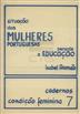 Situação das mulheres portuguesas perante a educação [Texto impresso] / Isabel Romão