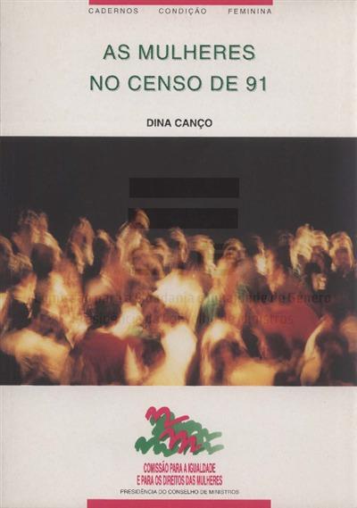 As mulheres no censo de 91 [Texto impresso] / Dina Canço